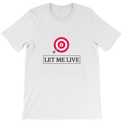 Let Me Live T-shirt Designed By Sushilkumar