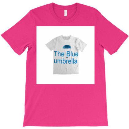 The Blue Umbrella T-shirt T-shirt Designed By Cuser3853