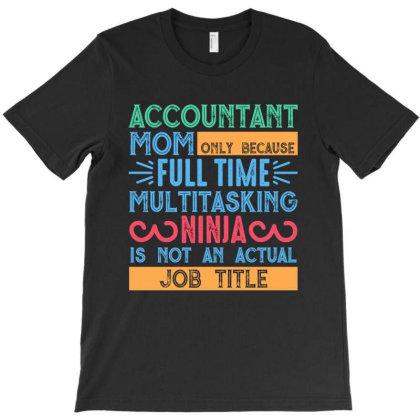 Full Time Multitasking Ninja T-shirt Designed By Mom Tees