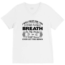 i will fight for you with every breath in my body V-Neck Tee | Artistshot