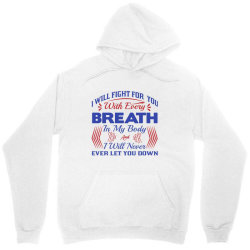 i will fight for you with every breath in my body Unisex Hoodie | Artistshot