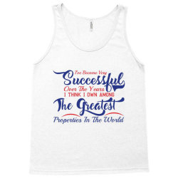 i'he become very succesfful over the years Tank Top | Artistshot