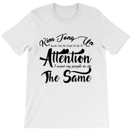 Kim Jong Un Speak T-shirt Designed By Top Seller
