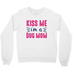 kiss me dug mama Crewneck Sweatshirt   Artistshot