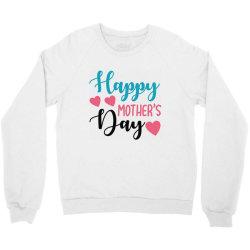happy mother's day Crewneck Sweatshirt   Artistshot