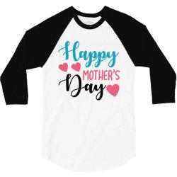 happy mother's day 3/4 Sleeve Shirt   Artistshot