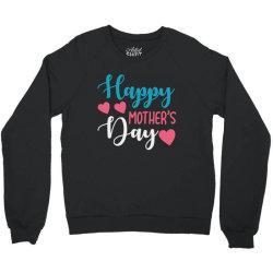 happy mother's day Crewneck Sweatshirt | Artistshot
