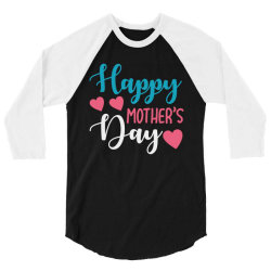 happy mother's day 3/4 Sleeve Shirt | Artistshot