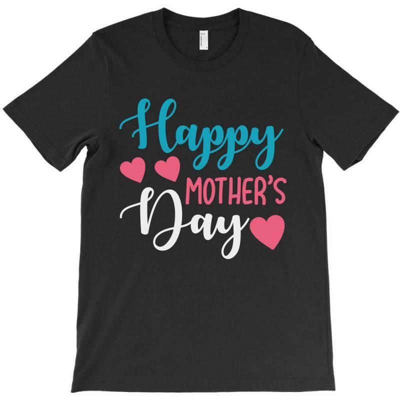 Happy Mother's Day T-shirt | Artistshot