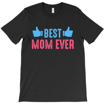 Bestmomever T-shirt Designed By Mom Tees
