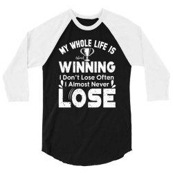 my whole life is winning 3/4 Sleeve Shirt | Artistshot
