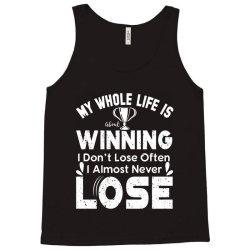 my whole life is winning Tank Top | Artistshot