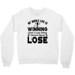my whole life is winning Crewneck Sweatshirt | Artistshot