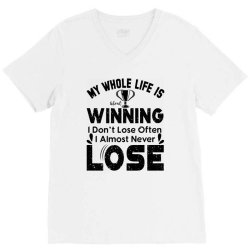 my whole life is winning V-Neck Tee | Artistshot