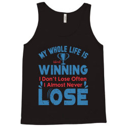 my whole life is winning Tank Top | Artistshot
