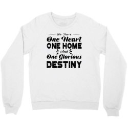 one heart one home and onje glorious destiny Crewneck Sweatshirt | Artistshot