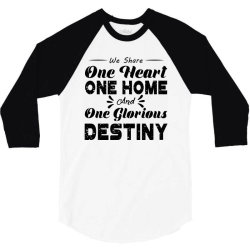 one heart one home and onje glorious destiny 3/4 Sleeve Shirt | Artistshot