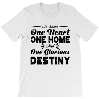 One Heart One Home And Onje Glorious Destiny T-shirt Designed By Top Seller