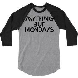 anything but mondays 3/4 Sleeve Shirt   Artistshot