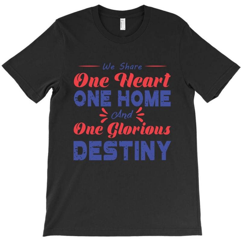 One Heart One Home And Onje Glorious Destiny T-shirt | Artistshot