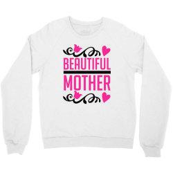 beautiful mother Crewneck Sweatshirt   Artistshot