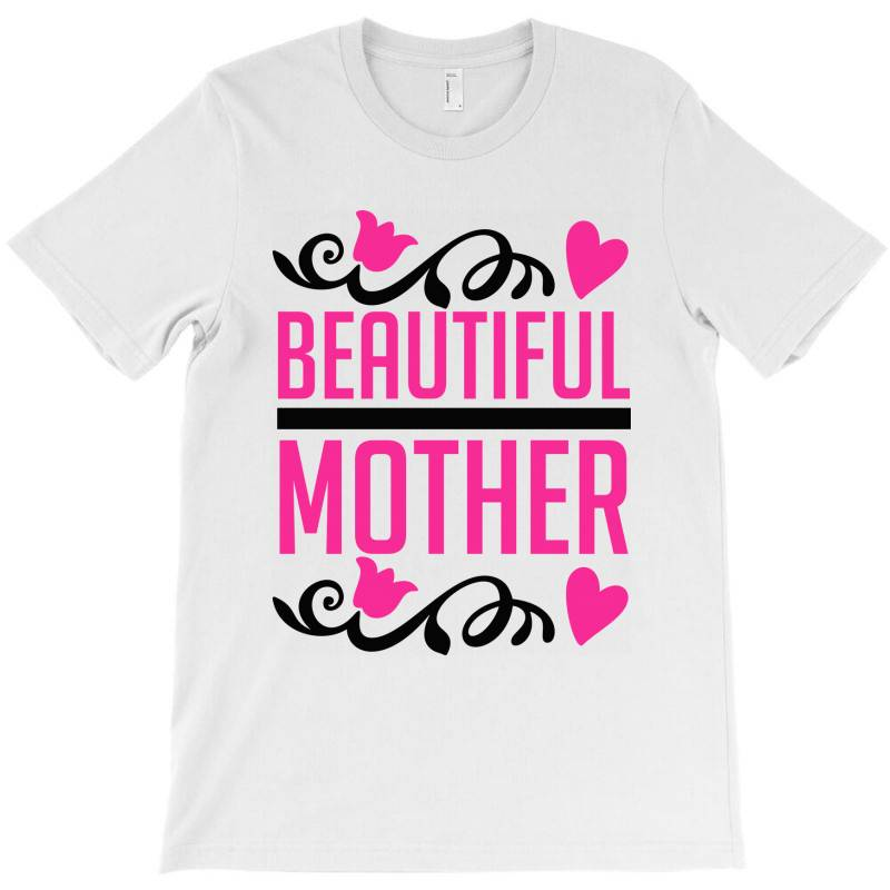 Beautiful Mother T-shirt   Artistshot