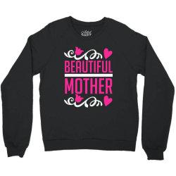 beautiful mother Crewneck Sweatshirt | Artistshot