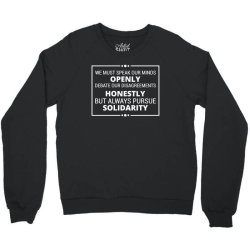 speak openly debate honestly pursue solidarity Crewneck Sweatshirt | Artistshot