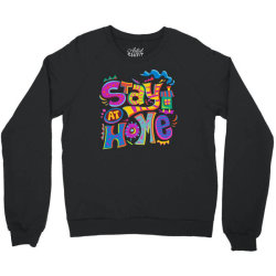 stay at home Crewneck Sweatshirt   Artistshot