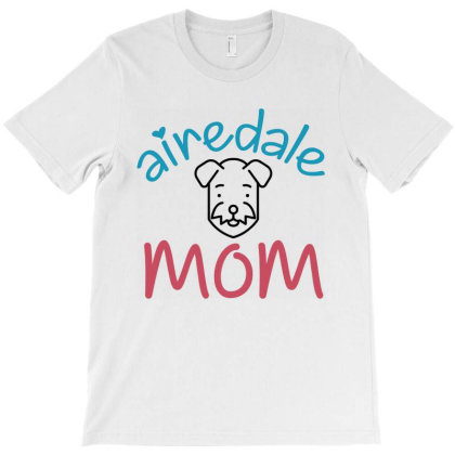 Airedale T-shirt Designed By Mom Tees