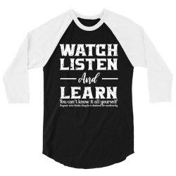 watch listen and learn 3/4 Sleeve Shirt   Artistshot