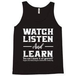 watch listen and learn Tank Top   Artistshot