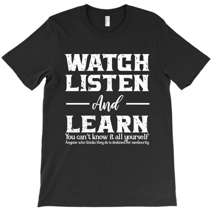 Watch Listen And Learn T-shirt   Artistshot