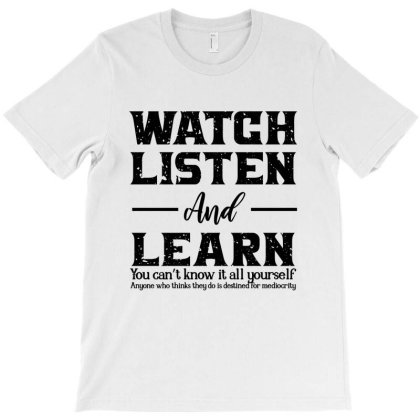 Watch Listen And Learn T-shirt Designed By Top Seller
