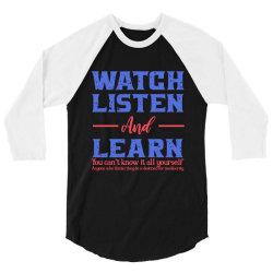 watch listen and learn 3/4 Sleeve Shirt | Artistshot