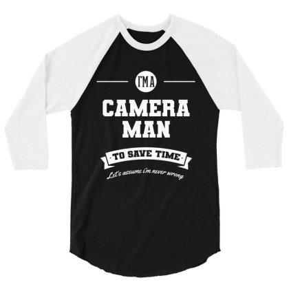 I Am Cameraman - Cameraman Job Gift Funny 3/4 Sleeve Shirt Designed By Diogo Calheiros