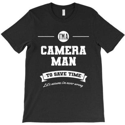 I Am Cameraman - Cameraman Job Gift Funny T-shirt Designed By Diogo Calheiros