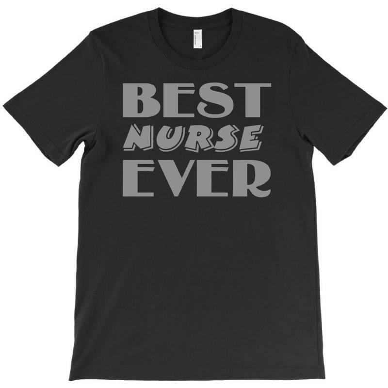 Best Nurse Ever T-shirt | Artistshot