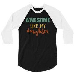awesome like my daughter 3/4 Sleeve Shirt   Artistshot
