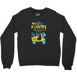 life is journey enjoy the ride Crewneck Sweatshirt   Artistshot