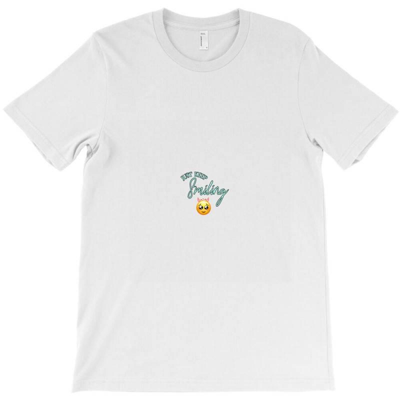 Just Keep Smiling_sam T-shirt   Artistshot