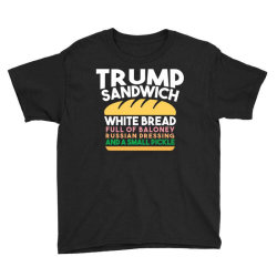 trump sandwich   white bread, full of baloney, russian dressing Youth Tee | Artistshot