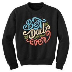 best dad ever Youth Sweatshirt | Artistshot