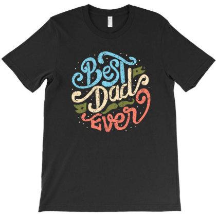 Best Dad Ever T-shirt Designed By Sober Artwerk