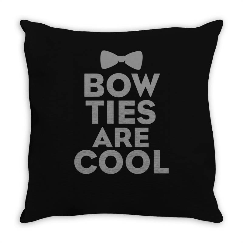 Bow Ties Are Cool Throw Pillow | Artistshot