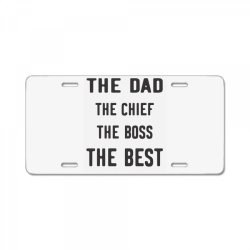 THE DAD THE CHIEF THE BOSS THE BEST License Plate | Artistshot