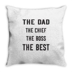 THE DAD THE CHIEF THE BOSS THE BEST Throw Pillow | Artistshot