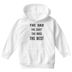 THE DAD THE CHIEF THE BOSS THE BEST Youth Hoodie | Artistshot