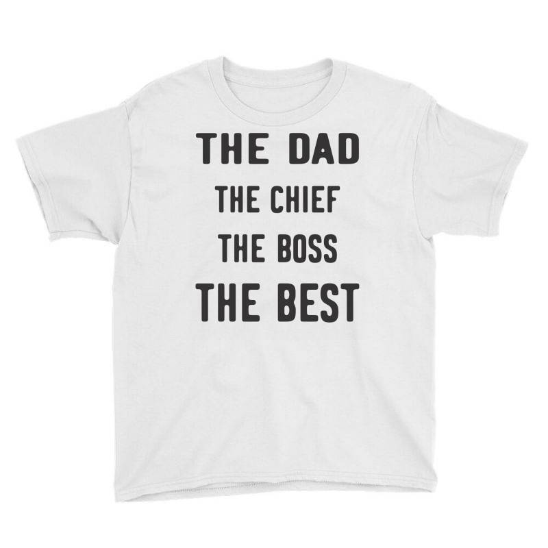 The Dad The Chief The Boss The Best Youth Tee | Artistshot