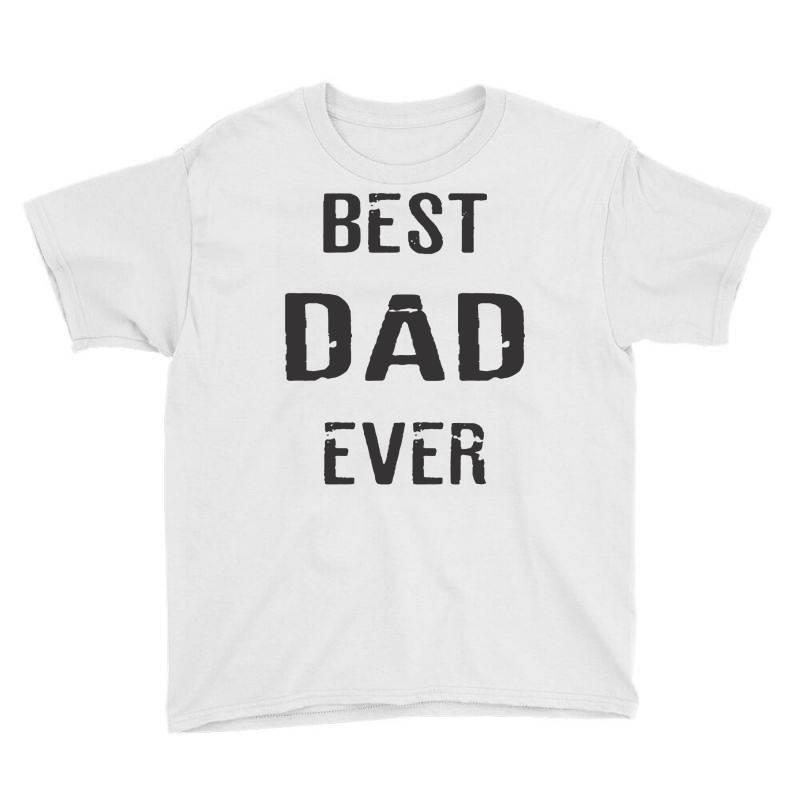 Best Dad Ever Youth Tee | Artistshot